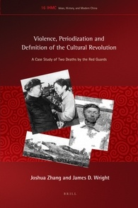 Violence, Periodization and Definition of the Cultural Revolution: A Case Study of Two Deaths by the Red Guards
